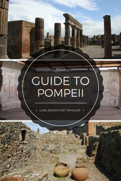 A guide to a do-it-yourself Tour, plus the best guided tours of Pompeii, Italy
