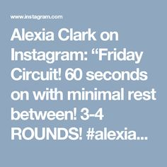 """Alexia Clark on Instagram: """"Friday Circuit!  60 seconds on with minimal rest between!  3-4 ROUNDS!  #alexiaclark #queenofworkouts #menshealthmag #fullbodyworkout…"""""""