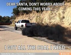 Got enough coal here :) Truck Memes, Truck Quotes, Car Jokes, Car Humor, Chevy Jokes, Jacked Up Trucks, Cool Trucks, Big Trucks, Chevy Trucks