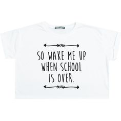Wake Me Up When School Is Over Crop Top T Shirt Tee Womens Girl Funny... ($13) ❤ liked on Polyvore featuring tops, crop tops, shirts, black, sweater vests, sweaters, women's clothing, loose fit crop top, cropped sweater vest and hipster shirts