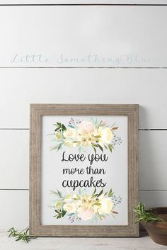 Love You More Than Cupcakes // Love is Sweet Treat Sign //