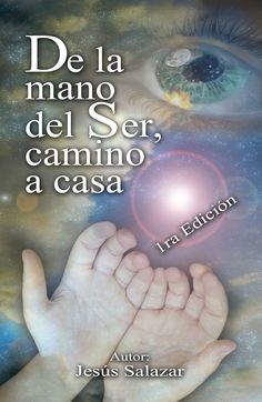 De la mano del Ser camino a casa: Jesús Salazar - V. M. Rafiel: 9781596085107: Amazon.com: Books