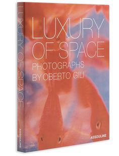 Luxury of Space by Oberto Gili design by Assouline