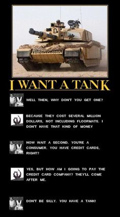 Don't be silly. You have a tank!!