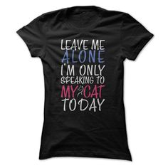 Im only speaking to my Cat today T-Shirts, Hoodies, Sweaters
