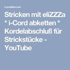 Stricken mit eliZZZa * i-Cord abketten * Kordelabschluß für Strickstücke - YouTube