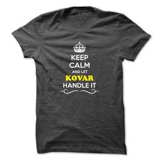 [Popular Tshirt name printing] Keep Calm and Let KOVAR Handle it Discount Today Hoodies, Tee Shirts