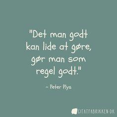 Jeg er helt sikker på, at Peter Plys var rigtig god til at holde weekend. Det er du måske også? Rigtig god weekend.