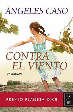 EL LIBRO DEL DÍA    Contra el viento, de Ángeles Caso.  http://www.quelibroleo.com/contra-el-viento-premio-planeta-2009 5-11-2012