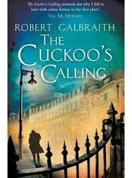 Carole's Chatter: The Cuckoo's Calling by Robert Galbraith (aka JK Rowling)