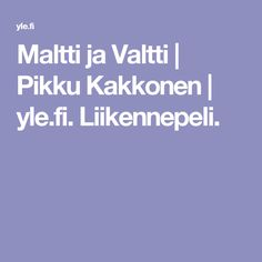 Maltti ja Valtti | Pikku Kakkonen | yle.fi. Liikennepeli. Bingo, Barn, Converted Barn, Barns, Shed, Sheds