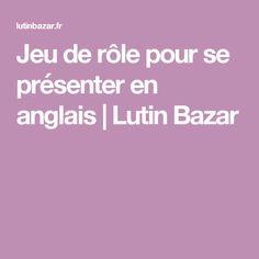 Jeu de rôle pour se présenter en anglais   Lutin Bazar