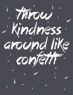 Throw Kindness Around Like Confetti Printable