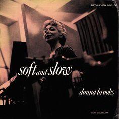 Donna Brooks- Soft and Slow. Label: Bethlehem BEP- 104 (1954) Design: Burt Goldblatt.