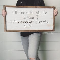 All I Need In This Life Is Your Crazy Love Wood Sign // Thomas Rhett // Country Lyrics // Love // Wedding Gift // Farmhouse Sign by SugarKoatedSigns on Etsy https://www.etsy.com/listing/565884673/all-i-need-in-this-life-is-your-crazy