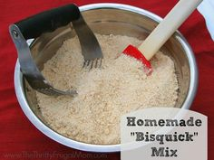 "Homemade ""Bisquick"" Mix- healthier and literally takes minutes to mix up!"