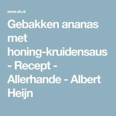 Gebakken ananas met honing-kruidensaus - Recept - Allerhande - Albert Heijn