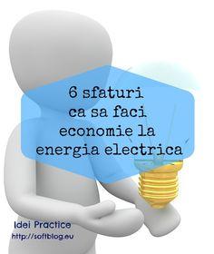 6 sfaturi practice pentru economisirea energiei electrice