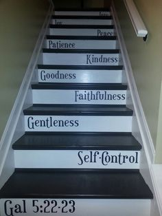 Fruits of the Spirit now on our stairs as a daily reminder.