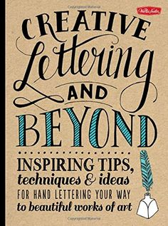 Creative Lettering and Beyond: Inspiring tips, techniques, and ideas for hand lettering your way to beautiful works of art (Creative...and Beyond) by Gabri Joy Kirkendall http://www.amazon.com/dp/1600583970/ref=cm_sw_r_pi_dp_v8U7ub1K49ARA