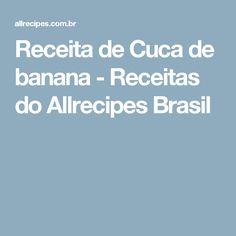 Receita de Cuca de banana - Receitas do Allrecipes Brasil