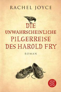 Die unwahrscheinliche Pilgerreise des Harold Fry: Roman: Amazon.de: Rachel Joyce, Maria Andreas-Hoole: Bücher