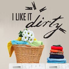 I Like It Dirt Laundry Room Wall Decal Sticker by Stickitthere, $14.99