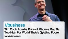 BUSINESS: Tim Cook Admits Price of iPhones May Be Too High For World That's Getting Poorer http://read.bi/1WNVOj6 via Business Insider