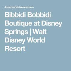 Bibbidi Bobbidi Boutique at Disney Springs | Walt Disney World Resort
