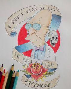 """I don't want to live in this planet anymore !"" ---> Vamos tatuar?  #desenhotatuagem #desenho #rascunho #tattooidea #sketchbook #sketch #futurama #futuramatattoo #oldschooltattoo #oldschool #geek #idontwanttoliveonthisplanetanymore  #alangore #tatuagem #tatuaje #tatuajes #professor #farnsworth #fry  #meme #brasilia #aguasclaras #tatuadordf #rose #rosetattoo #colorpencil #pencil #traditional #traditionalmedia"