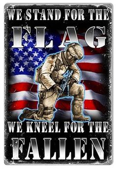 We Stand For The Flag Soldier Military Metal Sign 12x18