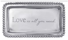 """""""Love is all you need."""" Tray"""