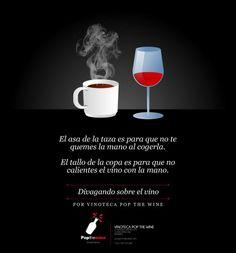 La taza tiene asa y la copa tiene tallo... #Divagando sobre el #vino.