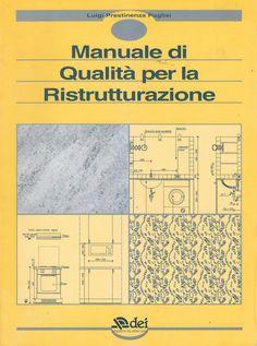 MANUALE DI QUALITA' PER LA RISTRUTTURAZIONE di L.P. Puglisi DEI editore 1994