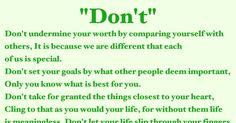 Don't undermine your worth by comparing yourself with others, It is because we are different that each of us is special. Set Your Goals, Taken For Granted, Different, Other People, Math Equations, Life, English Language, Languages