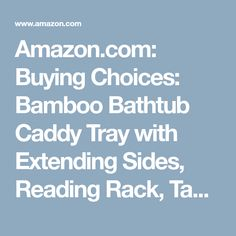 Amazon.com: Buying Choices: Bamboo Bathtub Caddy Tray with Extending Sides, Reading Rack, Tablet Holder, Cellphone Tray and Wine Glass Holder - Luxury Enjoyment In The Bath By: Bambüsi Bathtub Caddy, Wine Glass Holder, Tablet Holder, Choices, Bamboo, Tray, Amazon, Luxury, Reading