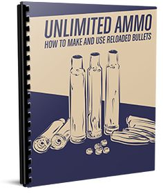 Unlimited Ammo Guiding Gun Owners in Reloading Techniques - Survival Life | Preppers | Survival Gear | Blog