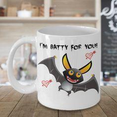 I'm Batty For You Coffee Mug, Valentines Gift, Valentines Day Gift, Valentines Mug, Valentines Day Mug, Funny Valentines Gift,