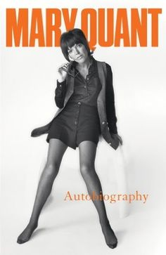 Mary Quant My Autobiography by Mary Quant, http://www.amazon.co.uk/dp/B00713GLSY/ref=cm_sw_r_pi_dp_FioZub05ZV60Z