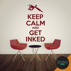 "Keep Calm and Get Inked Vinyl Wall Decal Tattoo Quote  by PMVinyls, $17.00 Jumping on the ""Keep Calm"" bandwagon, this tattoo artist or enthusiast version is a perfect addition to your tattoo shop or as a backdrop to all your tattoo photos."