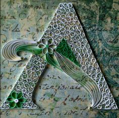 quilled letter A