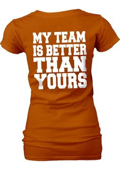 Texas Longhorns Womens Orange My Team V-Neck T-Shirt (back) http://www.rallyhouse.com/college/texas-longhorns/a/womens/b/t-shirts?utm_source=pinterest&utm_medium=social&utm_campaign=Pinterest-TexasLonghorns