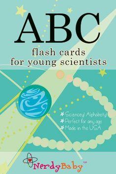 Nerdy Baby ABC Flashcards for Very Young Scientists by Tiffany Ard, http://www.amazon.com/dp/B001OM9BEE/ref=cm_sw_r_pi_dp_p9Lurb0XT91YC