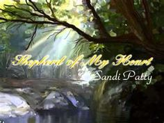 """""""Shepherd of my Heart"""" by Sandi Patty - an oldie, but goodie. How it ministers to my spirit!"""