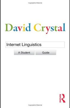 Internet Linguistics: A Student Guide by David Crystal, http://www.amazon.com/dp/0415602718/ref=cm_sw_r_pi_dp_Dy2Csb020GD72
