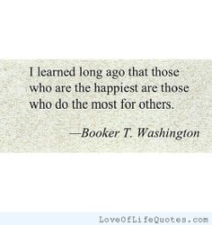Booker T Washington quote on Happiness - Love of Life Quotes
