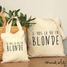 "Tote-bag ""Je vois la vie en Blonde"""