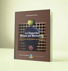 La Segunda miopía del Marketing – Jose Antonio Paris – PDF – Ebook  http://librosayuda.info/2017/03/08/la-segunda-miopia-del-marketing-jose-antonio-paris-pdf-ebook/