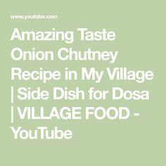 Amazing Taste Onion Chutney Recipe in My Village | Side Dish for Dosa | VILLAGE FOOD - YouTube