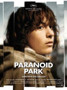 Paranoid Park (2007) A teenage skateboarder's life begins to fray after he is involved in the accidental death of a security guard. Stars: Gabe Nevins, Daniel Liu, Taylor Momsen